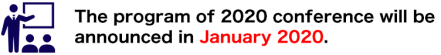 The program of 2020 conference will be announced in January 2020.
